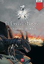 El Ejército Negro II. El Reino de la Oscuridad (El Ejercito Negro nº 2) (Spanish Edition)