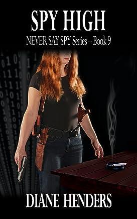 Spy High (The Never Say Spy Series Book 9)