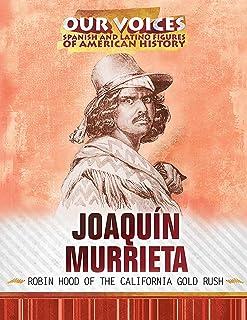 Joaquin Murrieta: Robin Hood of the California Gold Rush
