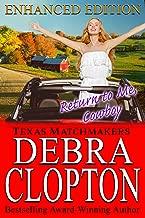 RETURN TO ME, COWBOY Enhanced Edition: Christian Contemporary Romance (Texas Matchmakers Book 10)