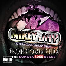 Guard your Grill (feat. Somaya Reece)