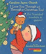 I Love You Through and Through at Christmas, Too! / ¡En Navidad también te quiero! (Caroline Jayne Church)