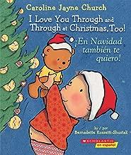 I Love You Through and Through at Christmas, Too! / ¡En Navidad también te quiero! (Bilingual) (Caroline Jayne Church) (Spanish and English Edition)