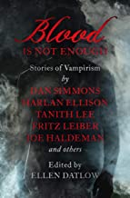 Blood Is Not Enough: Stories of Vampirism