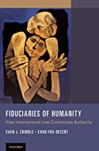 Fiduciaries of Humanity: How International Law Constitutes Authority