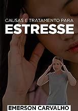 Os Segredos Para Eliminar o Estresse: Causas e Tratamento