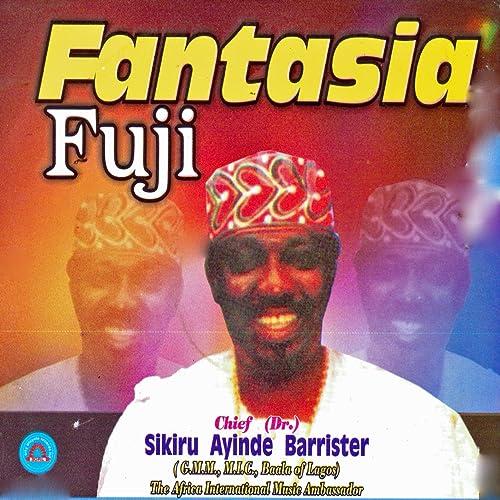 Fantasia Fuji [Clean] by Chief (Dr ) Sikiro Ayinde