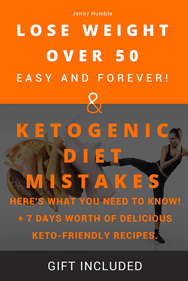 LOSE WEIGHT OVER 50: Easy And Forever! Weight loss for women after 50. More than 51 recipe for your health and beauty! & KETOGENIC DIET MISTAKES: Here's ... You Need to Know! (2 in 1) (English Edition)