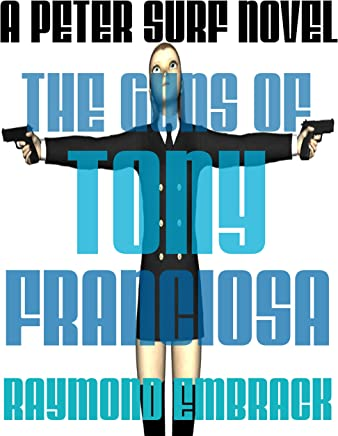 The Guns of Tony Franciosa: A Peter Surf Novel - Kindle ...