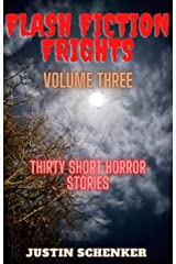 Flash Fiction Frights Volume Three: Thirty Short Horror Stories Kindle Edition