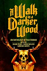 A Walk in a Darker Wood Kindle Edition
