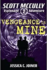 Vengeance is Mine (A Scott McCully Espionage Adventure Book 2) Kindle Edition