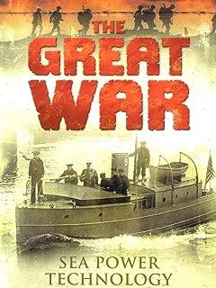 The Great War: Sea Power Technology