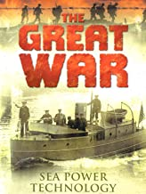 The Great War: Sea Power Technology