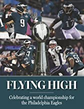 Flying High – Celebrating a World Championship for the Philadelphia Eagles