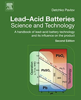 Lead-Acid Batteries: Science and Technology: A Handbook of Lead-Acid Battery Technology and Its Influence on the Product