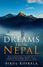 Dreams from Nepal: The Emotional Story of a Twelve-Year-Old Nepali Boy