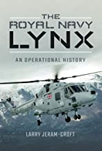 The Royal Navy Lynx: An Operational History (English Edition)