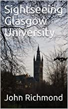 Sightseeing Glasgow University