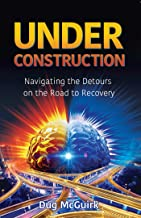 Under Construction: Navigating the Detours on the Road to Recovery