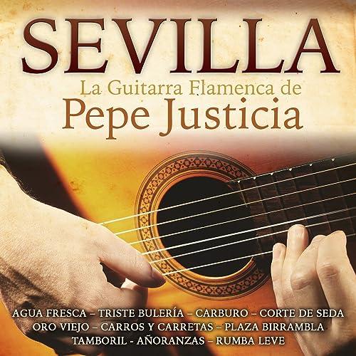 Sevilla. La Guitarra Flamenca de Pepe Justicia de Pepe Justicia en ...