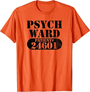 Psych Ward Escaped Mental Patient Halloween Costume T-Shirt