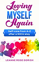 Loving Myself Again: Self-care from A-Z after a NICU stay