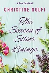 The Season of Silver Linings (A Sweet Lake Novel Book 3) Kindle Edition