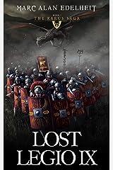 Lost Legio IX: The Karus Saga Kindle Edition