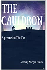 The Cauldron: A prequel to The Tor Kindle Edition