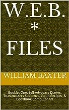 W.E.B. * Files: Booklet One: Self Advocacy Diaries, Toastmasters Speeches, Cajun Recipes, & Cookbook Computer Art (W.E.B. Files 1)