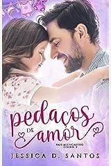 Pedaços de Amor (Pais Alencastro Livro 2) eBook Kindle