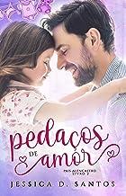 Pedaços de Amor (Pais Alencastro Livro 2)