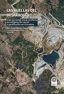 Las huellas del desarrollo: Intersecciones entre conflicto, reconfiguración social y pacificación en Colombia