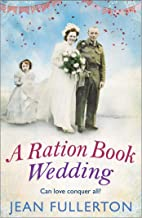 A Ration Book Wedding: Perfect for fans of Ellie Dean and Rosie Goodwin (Ration Book series 4)
