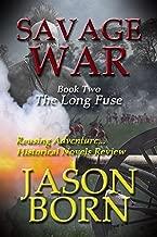 Savage War (The Long Fuse Book 2)
