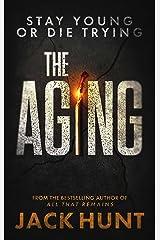 The Aging: A Novel Kindle Edition