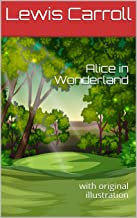 Alice in Wonderland: with original illustration