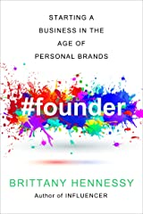 Founder: Starting an Online Business in the Age of Personal Brands Kindle Edition