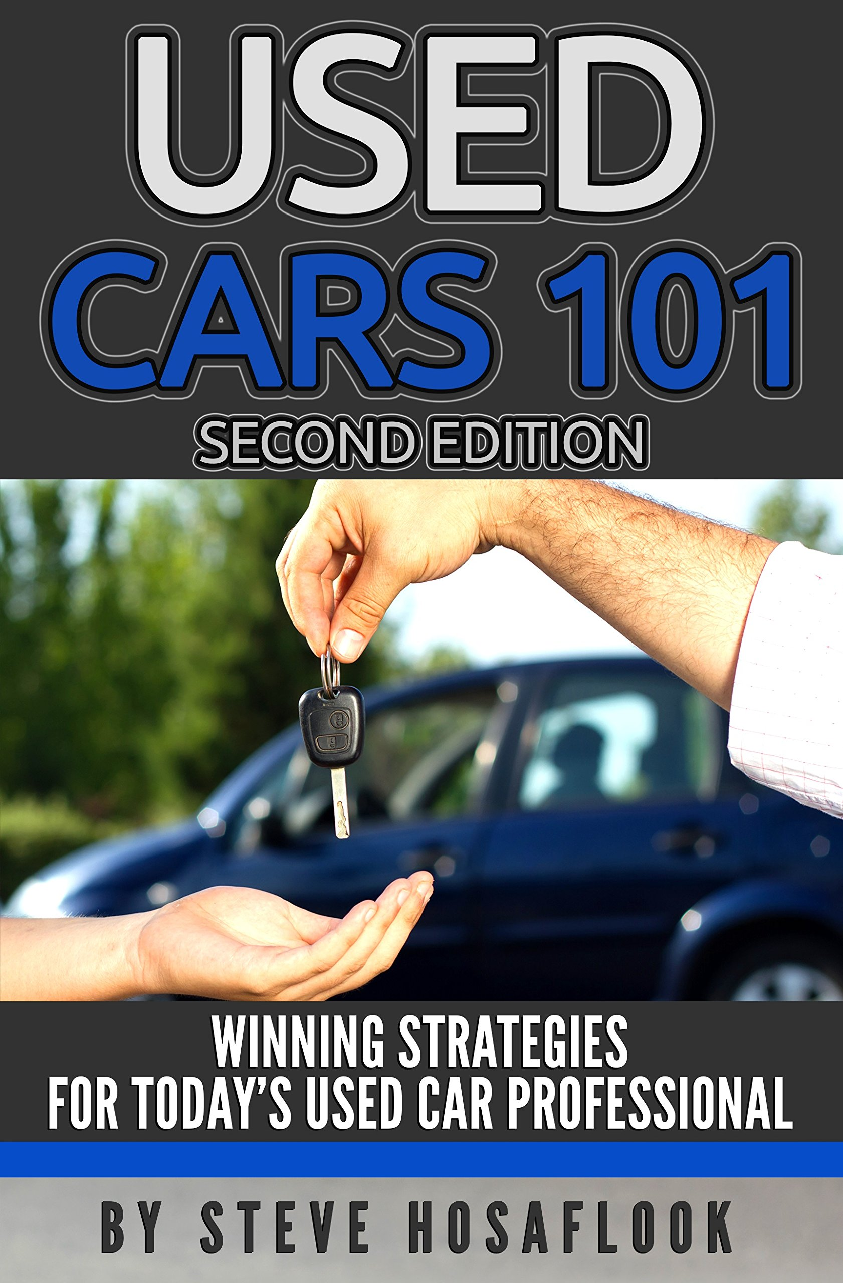 Used Cars 101 Second Edition: Winning Strategies For Today's used Car Professional