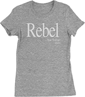 Expression Tees Rebel NAT Turner 1831 Quote Womens T-Shirt