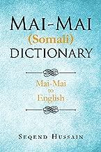 Mai-Mai (Somali) Dictionary: Mai-Mai to English (Multilingual Edition)