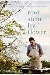 Root, Stem, Leaf, Flower: How to Cook with Vegetables and Other Plants (English Edition) Formato Kindle
