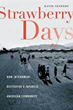 Strawberry Days: How Internment Destroyed a Japanese American Community