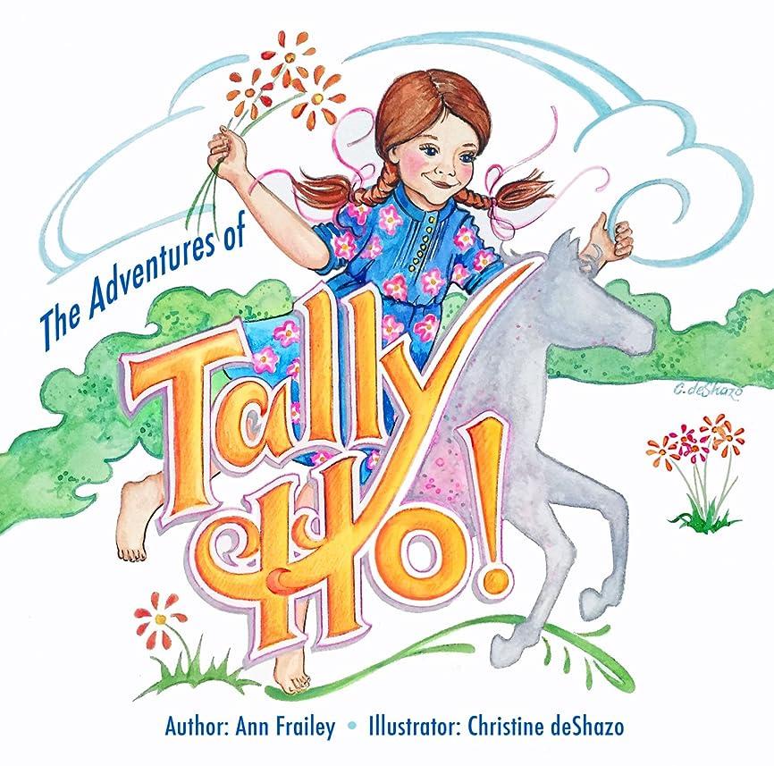 めまいが把握中古The Adventures of Tally-Ho (English Edition)