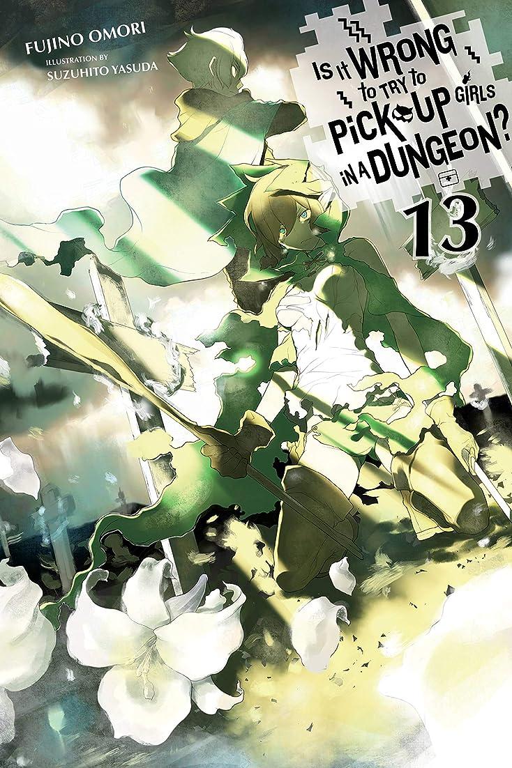 絶えず給料ピアースIs It Wrong to Try to Pick Up Girls in a Dungeon?, Vol. 13 (light novel) (Is It Wrong to Pick Up Girls in a Dungeon?) (English Edition)