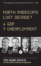 North America's Lost Decade?: The Munk Debate on the Economy (The Munk Debates)