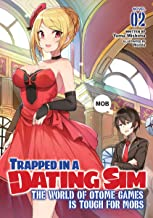 Trapped in a Dating Sim: The World of Otome Games is Tough for Mobs (Light Novel) Vol. 2 (English Edition)