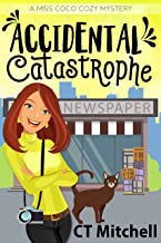 Accidental Catastrophe: A Miss Coco Cozy Mystery (Cozy Animal Mysteries Book 2)