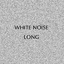 White Noise Long